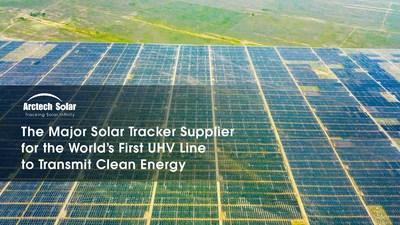 El principal proveedor de seguidores solares para la primera línea de UHV del mundo transmitirá energía limpia (PRNewsfoto/Arctech Solar)